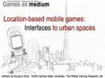 Location-based mobile games: Interfaces to urban spaces
