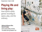 Playing life and living play: How hybrid reality games reconfigure space, play, and the ordinary