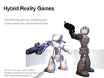 Hybrid Reality Games: Transforming gaming, sociability and urban spaces via mobile technologies