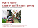 Hybrid reality and location-based mobile gaming: Potential uses in educational contexts