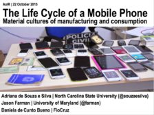 The life cycle of a mobile phone: Material cultures of manufacturing and consumption in Brazil