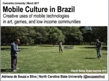 Mobile Culture in Brazil: Creative uses of mobile technologies in art, games, and low income-communities